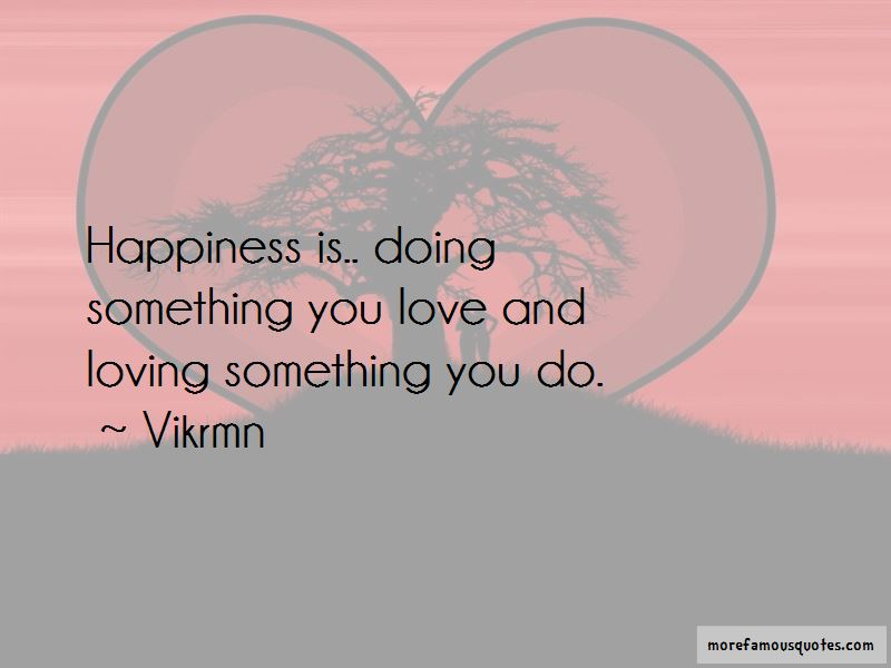 Quotes About Loving Something You Do