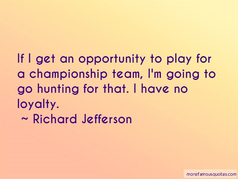 Quotes About Opportunity And Loyalty