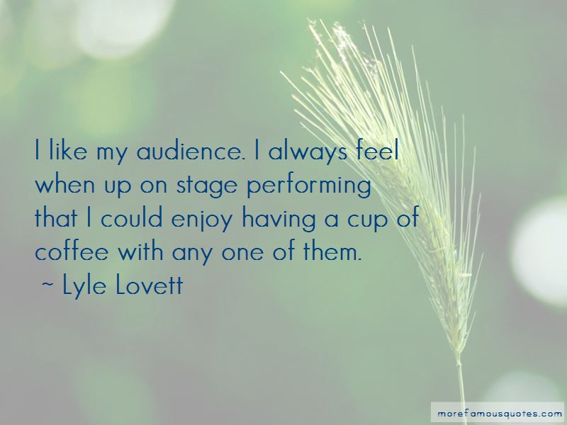 Performing For An Audience Quotes Pictures 3