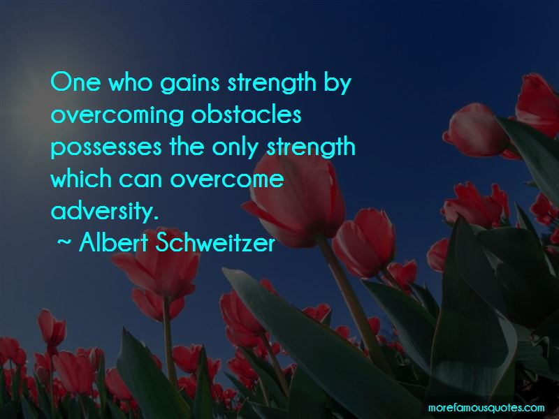 Strength And Overcoming Adversity Quotes Pictures 2