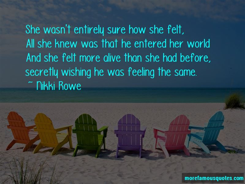 Quotes About Wishing He Knew How I Felt