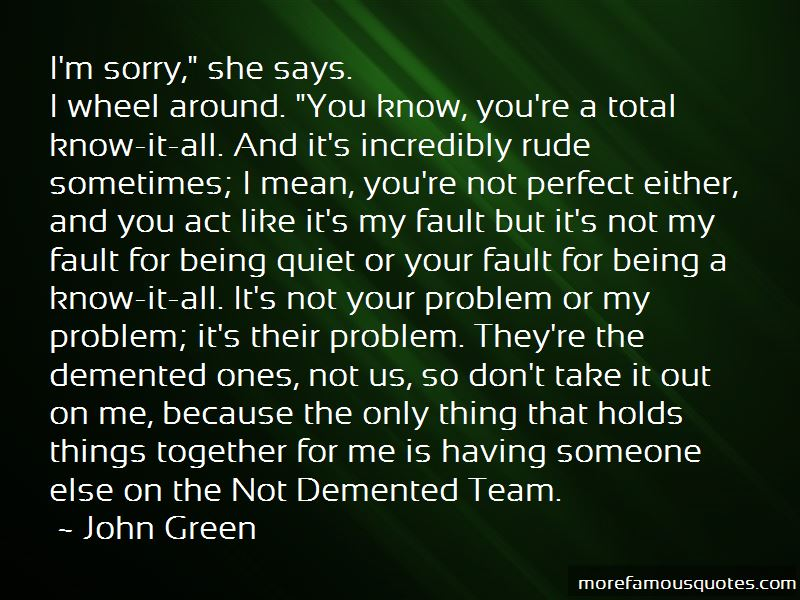 You're Not Perfect Either Quotes