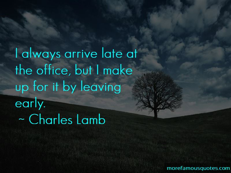 Arrive Late Quotes