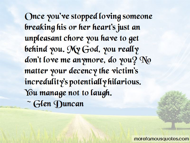 Don't Love Me Anymore Quotes Top 60 Quotes About Don't Love Me Custom Quotes About Loving Someone Who Doesnt Love You Anymore