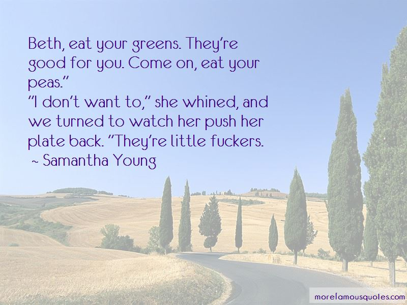 Eat Your Peas Quotes