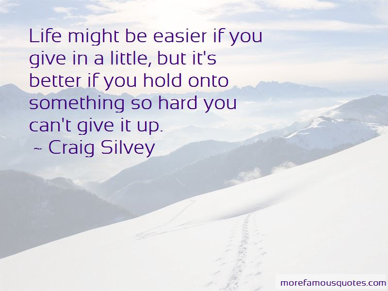 Hold Onto Something Quotes Pictures 3