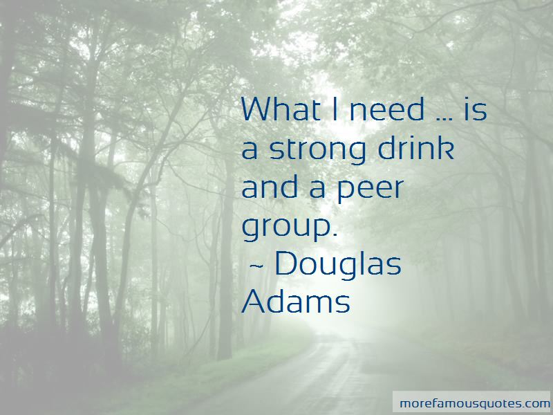I Need A Strong Drink Quotes: top 2 quotes about I Need A ...