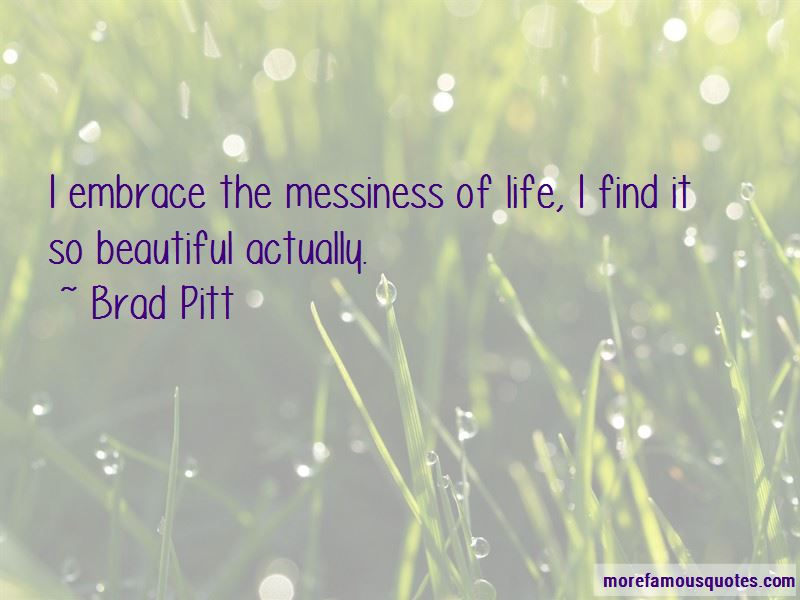 Messiness Of Life Quotes