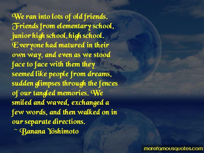 Old School Friends Memories Quotes. U201c