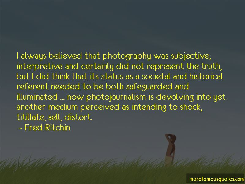 Photojournalism Photography Quotes