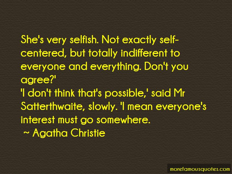 Everyone Is Selfish Quotes Pictures 4