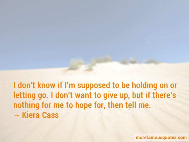 Quotes About Holding On Or Letting Go