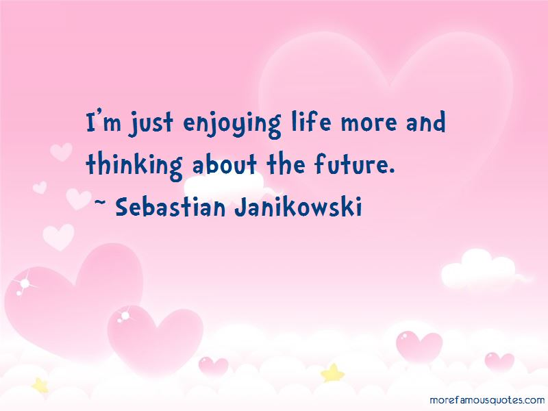 Just Enjoying Life Quotes Pictures 2