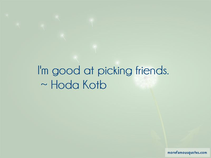 Picking Friends Quotes Pictures 2