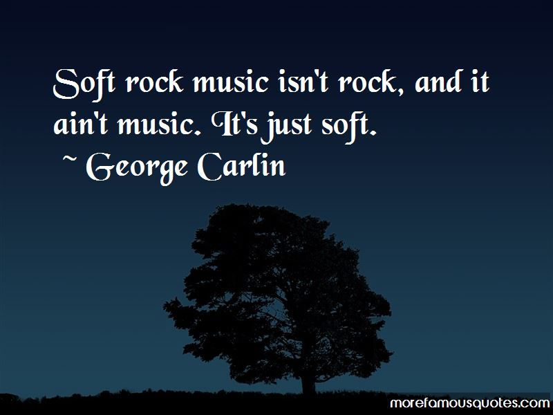 Quotes About Soft Rock Music