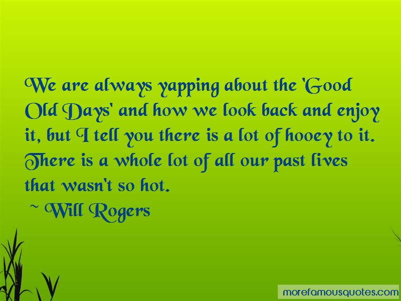 The Good Old Days Quotes Pictures 3