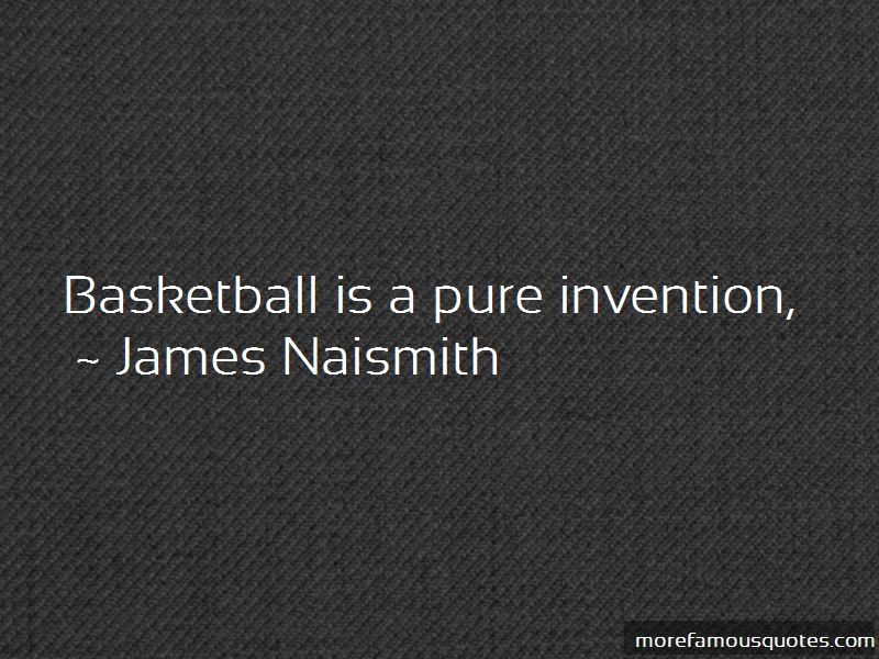 The Invention Of Basketball Quotes Pictures 2