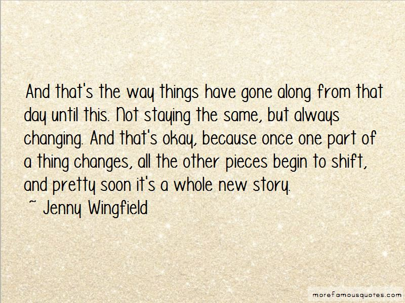 Quotes About Things Changing But Staying The Same