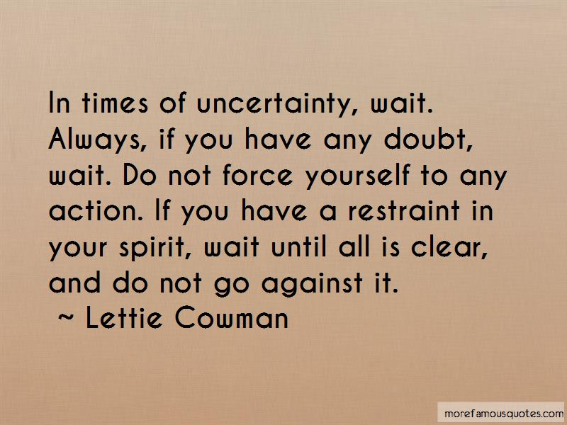 Times Of Uncertainty Quotes Pictures 3