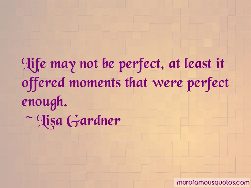 Life May Not Be Perfect Quotes Top 35 Quotes About Life May Not Be