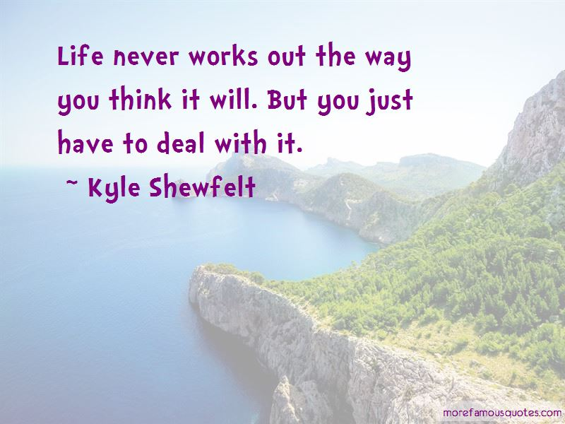 Life Never Works Out Quotes