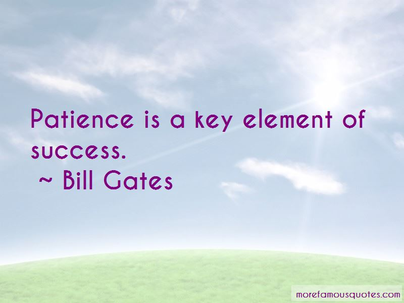 Patience Is Key To Success Quotes
