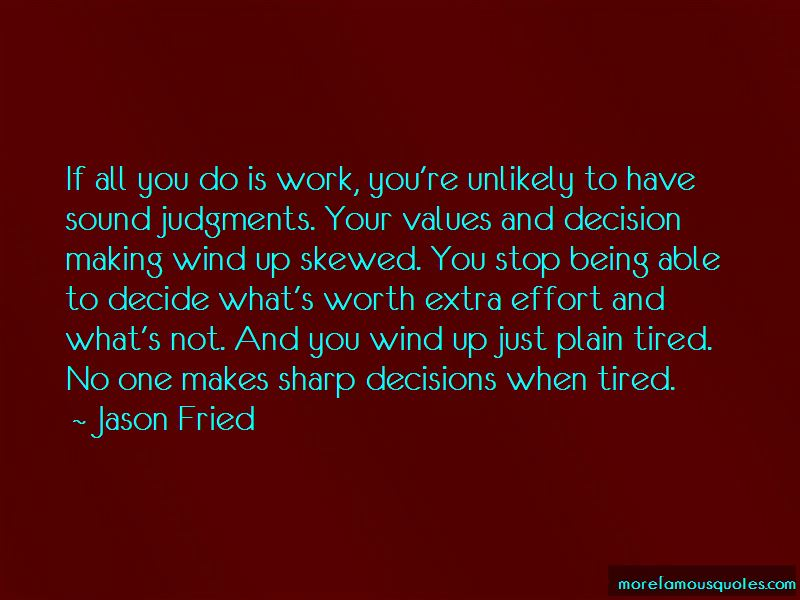 Quotes About Being Tired Of Making All The Effort