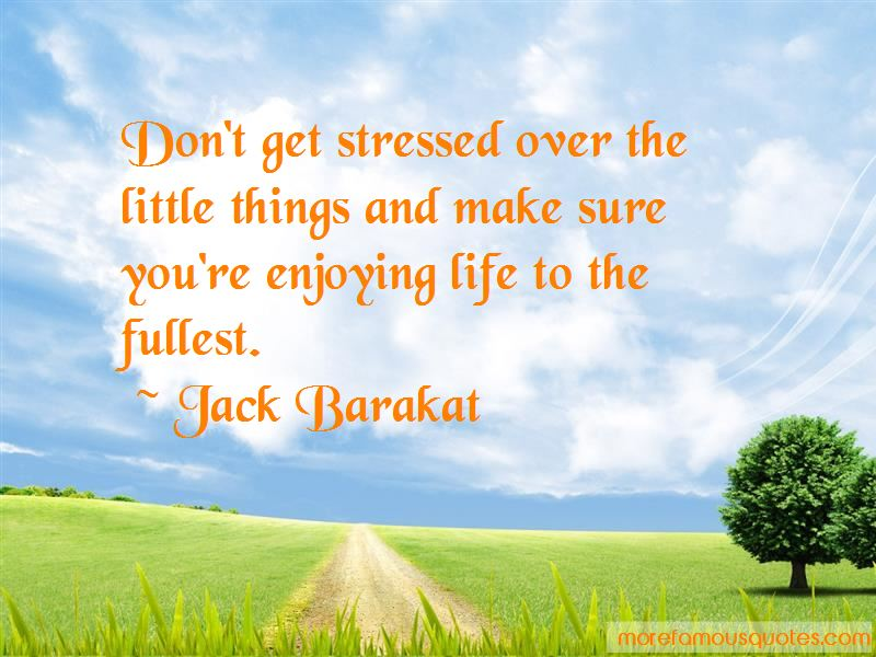 Quotes About Enjoying Life To The Fullest Top 4 Enjoying Life To