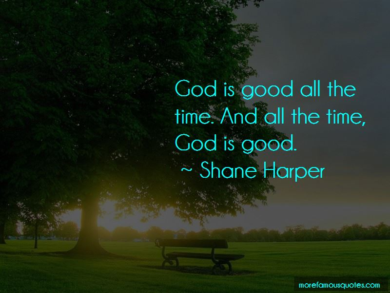 Quotes About God Is Good All The Time