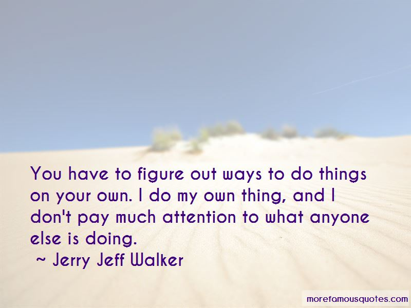 Just Doing Your Own Thing Quotes Pictures 4