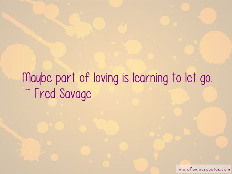 Quotes About Learning To Let Go