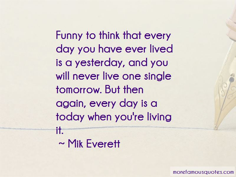 Quotes About Living For Today Funny