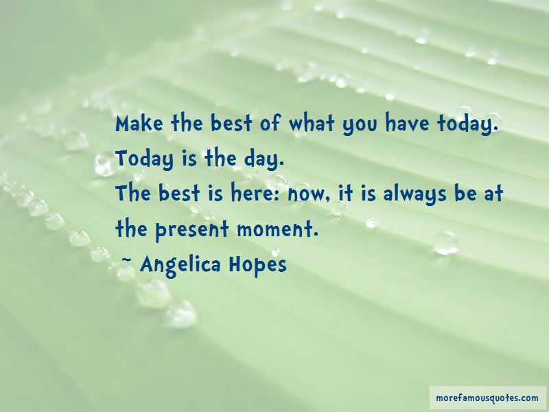 Make The Best Of What You Have Quotes Pictures 4