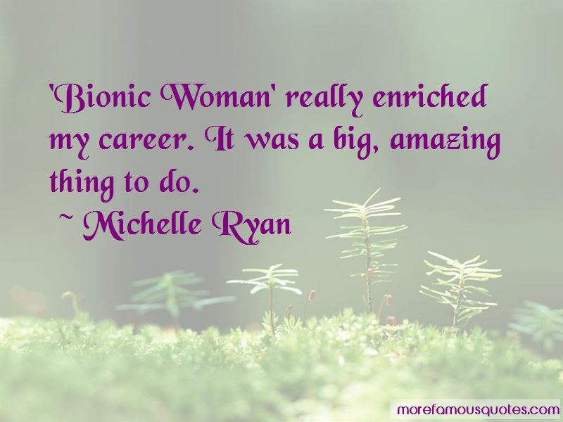 Bionic Woman Quotes Pictures 4