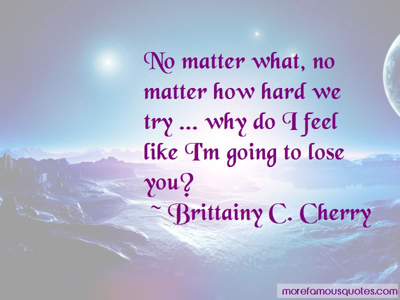 Hard To Lose You Quotes