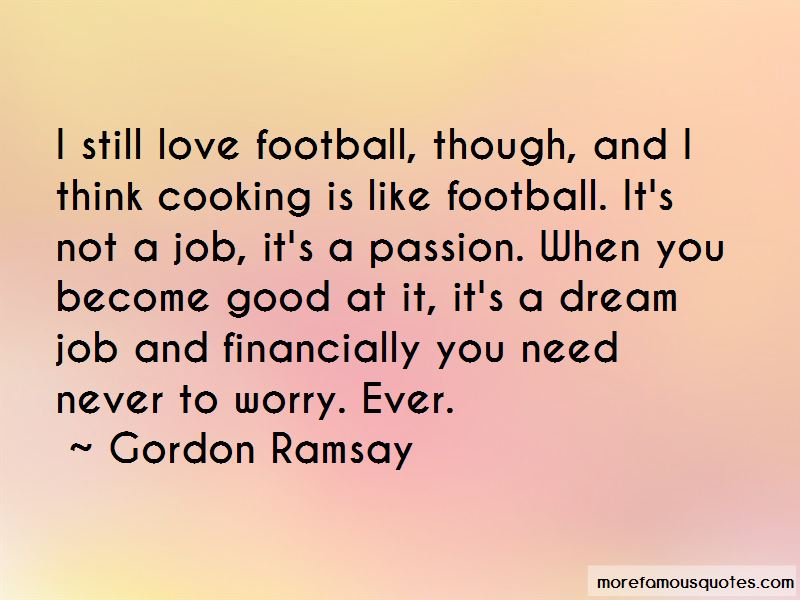 Quotes About Cooking Passion Top 12 Cooking Passion Quotes From