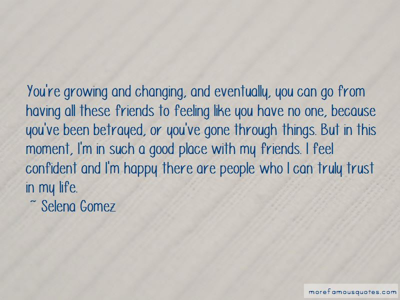 Quotes About Growing Up And Friends Changing