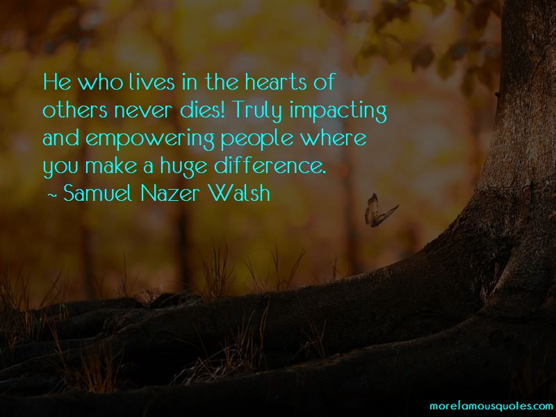 Quotes About Impacting The Lives Of Others