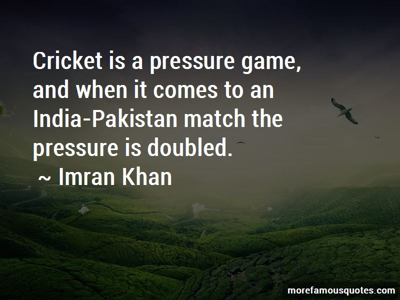 Quotes About India Vs Pakistan