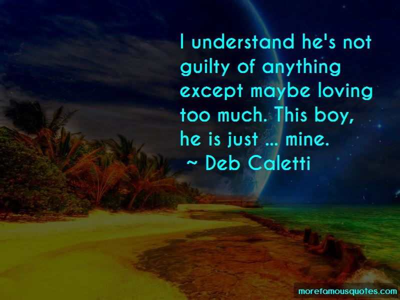 Quotes About Loving Him Too Much