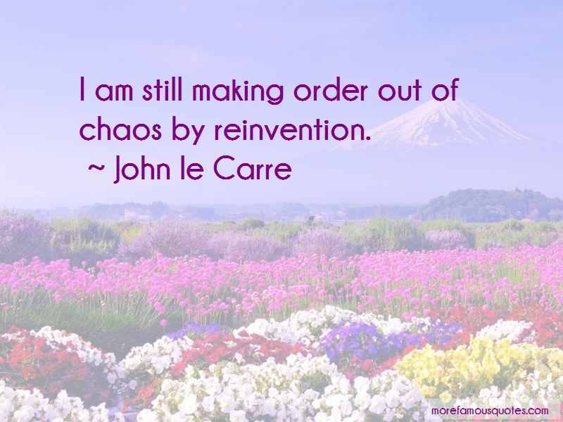 Quotes About Making Order Out Of Chaos