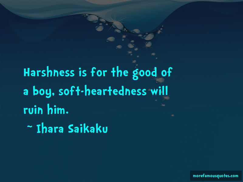 Quotes About Soft Heartedness