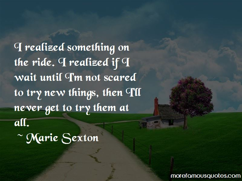 Scared To Try Something New Quotes