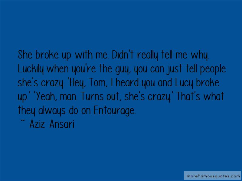 She Broke Up With Me Quotes: top 38 quotes about She Broke