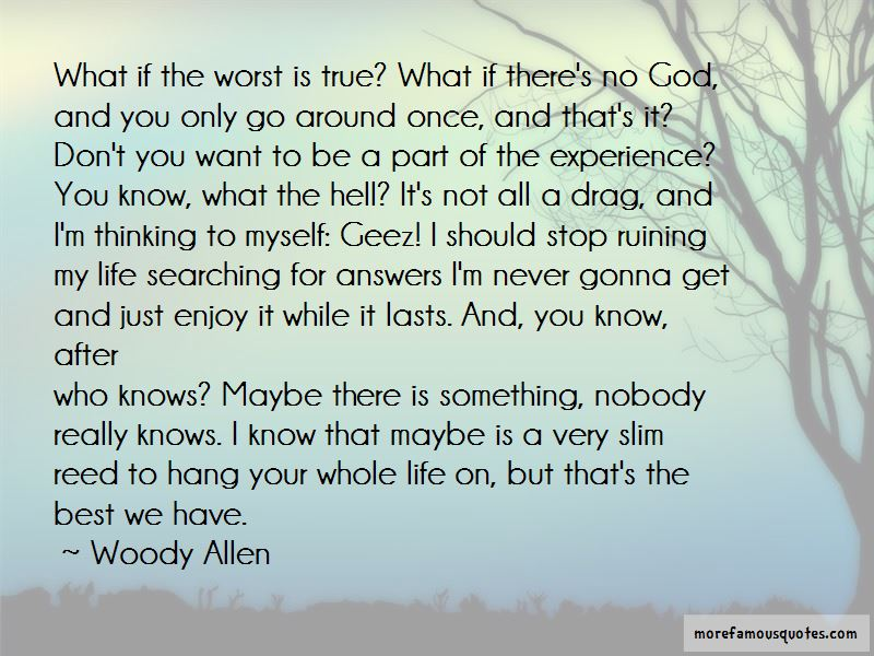 The Worst Part Of Life Quotes Pictures 2