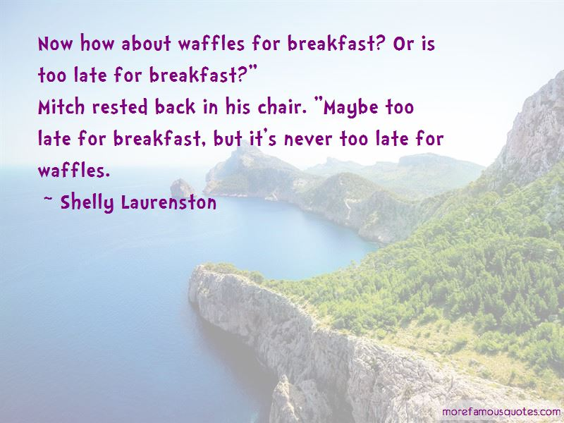 Waffles For Breakfast Quotes