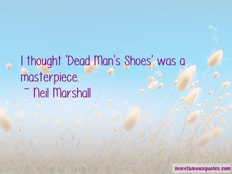 Dead Man's Shoes Quotes Pictures 2
