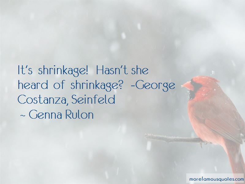 George Shrinkage Quotes