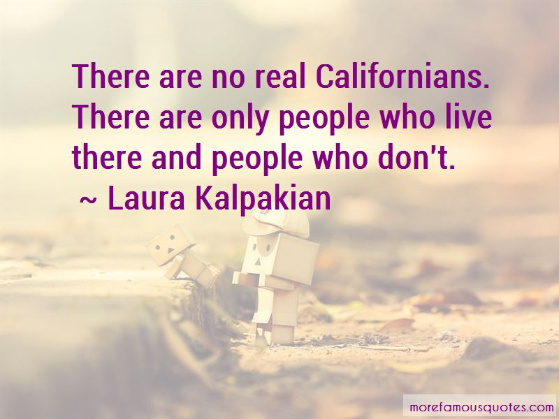 Californians Quotes Pictures 4