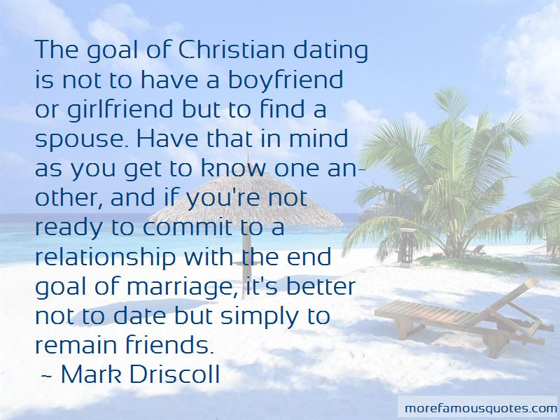 Christian dating: what is the goal of a relationship